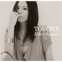 Torch2 - Julee Karan