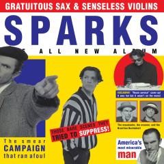Gratuitous Sax & Senseless Violins (Expanded Edition) - Sparks