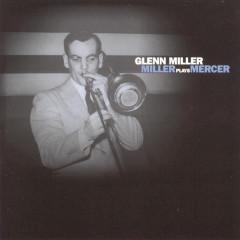 Miller Plays Mercer - Glenn Miller