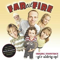 Far Til Fire - Gi'r Aldrig Op (Original Soundtrack) - Various Artists