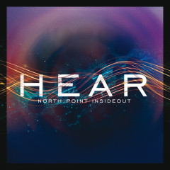Hear (Live) - North Point InsideOut