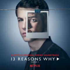 13 Reasons Why (Season 2) - Selena Gomez, OneRepublic, Yungblud