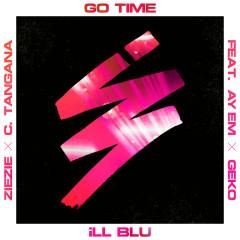 Go Time - iLL BLU, Ay Em, Geko, ZieZie, C. Tangana