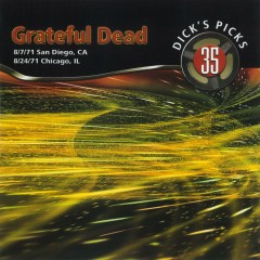 Dick's Picks Vol. 35: Golden Hall, San Diego, CA 8/7/71 / Auditorium Theater, Chicago, IL 8/24/71 (Live) - Grateful Dead
