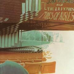 Miles of Aisles (Live) - Joni Mitchell