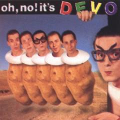 Oh No! It's Devo - Devo