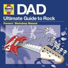Haynes DAD - Ultimate Guide To Rock