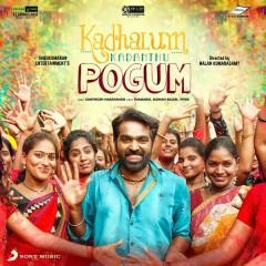 Kadhalum Kadanthu Pogum (Original Motion Picture Soundtrack) - Santhosh Narayanan