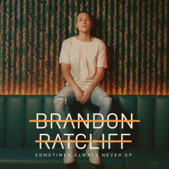 Sometimes Always Never EP - Brandon Ratcliff