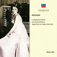 Gillian Weir - A Celebration, Vol. 11 - Messiaen - Gillian Weir
