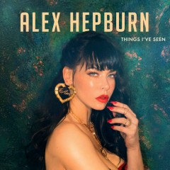 Things I've Seen - Alex Hepburn