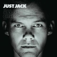 All Night Cinema (International Version) - Just Jack