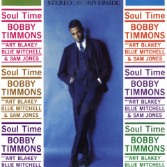Soul Time - Bobby Timmons, Art Blakey, Blue Mitchell, Sam Jones