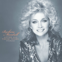 After All These Years: The Collection - Barbara Mandrell