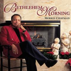 Bethlehem Morning - Morris Chapman