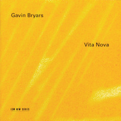 Vita Nova - David James, Gavin Bryars String Trio, The Hilliard Ensemble, Gavin Bryars Large Chamber Ensemble, Gavin Bryars Ensemble