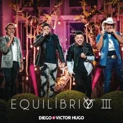 Equilíbrio III (Ao Vivo) - Diego & Victor Hugo