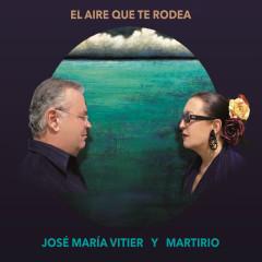El Aire Que Te Rodea - Jose Maria Vitier, Martirio