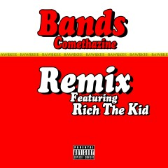 Bands (Remix) [feat. Rich The Kid]