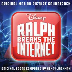 Ralph Breaks the Internet (Original Motion Picture Soundtrack) - Henry Jackman