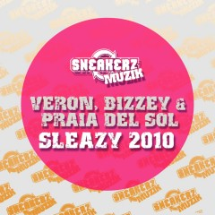 Sleazy 2010 (Remixes) - Veron, Bizzey, Praia Del Sol