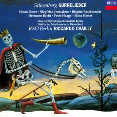 Schoenberg: Gurrelieder - Riccardo Chailly, Susan Dunn, Siegfried Jerusalem, Brigitte Fassbaender, Hermann Becht