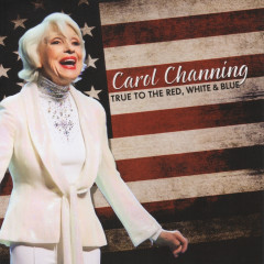 True to the Red, White & Blue - Carol Channing