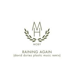 Raining Again (David Duriez Plastic Music Remix) - Moby