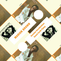 Geechee Recollections / Sweet Earth Flying - Marion Brown