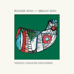 Mixing Colours (Expanded) - Roger Eno, Brian Eno