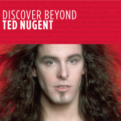 Discover Beyond - Ted Nugent