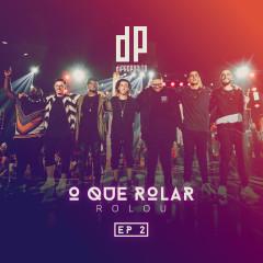 O Que Rolar Rolou - EP 2 (Ao Vivo) - Di Propósito