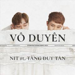 Vô Duyên (Single) - NIT, Tăng Duy Tân