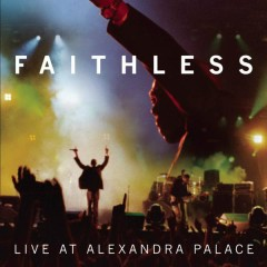 Live At Alexandra Palace - Faithless