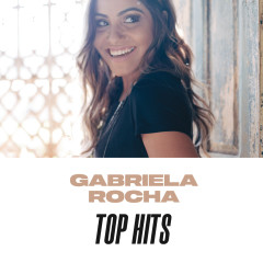Gabriela Rocha Top Hits - Gabriela Rocha