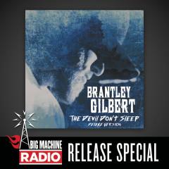 The Devil Don't Sleep (Deluxe / Big Machine Radio Release Special) - Brantley Gilbert