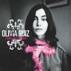 J'Aime Pas L'Amour - Olivia Ruiz