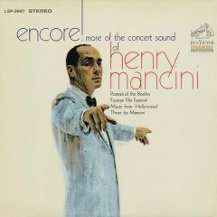 Encore! More Of The Concert Sound Of Henry Mancini