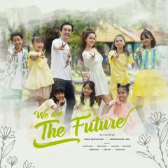We Are The Future (Single) - Phạm Quỳnh Anh, Dương Khắc Linh, Various Artists