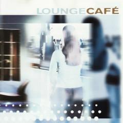LoungeCafé - Various Artists
