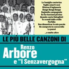Le pìu belle canzoni di Renzo Arbore e i Senza Vergogna - Renzo Arbore, i Senza Vergogna