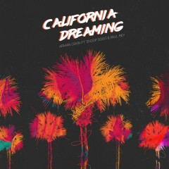 California Dreaming (feat. Snoop Dogg & Paul Rey) - Arman Cekin, Snoop Dogg, Paul Rey