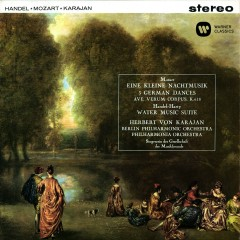 Mozart: Serenade No. 13, Ave verum corpus, German Dances -  Handel: Water Music - Herbert von Karajan, Berliner Philharmoniker