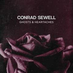 Ghosts & Heartaches - Conrad Sewell