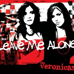 Leave Me Alone (Australian Maxi) - The Veronicas