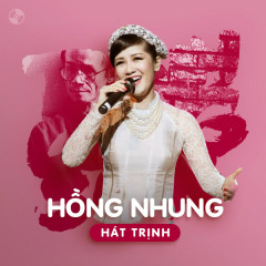 Hồng Nhung Hát Trịnh