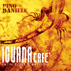 Iguana Cafe' (Latin Blues E Melodie) - Pino Daniele
