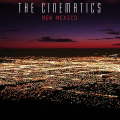 New Mexico - The Cinematics