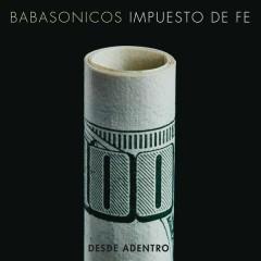 Desde Adentro - Impuesto de Fe (En Vivo) - Babasonicos