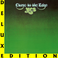 Close to the Edge (Deluxe Edition) - Yes